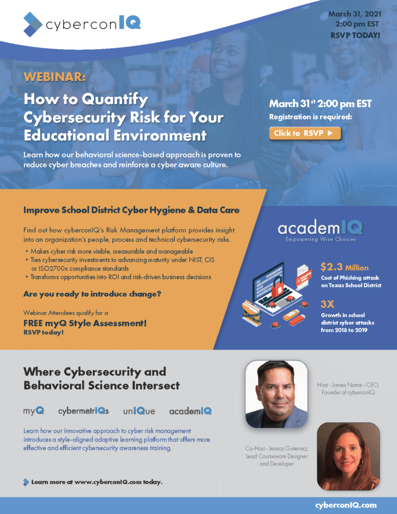 Webinar - How to Quantify Cybersecurity Risk in Your Educational Environment - cyberconIQ - Mar 31, 2pm